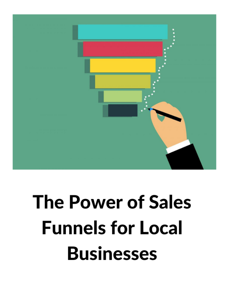 The Power of Sales Funnels for Local Businesses